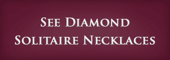 See Diamond Solitaire Necklaces
